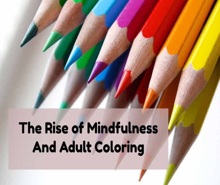 The Rise of Mindfulness And Adult Coloring